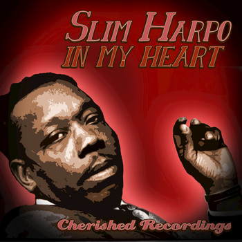 Slim Harpo - In My Heart