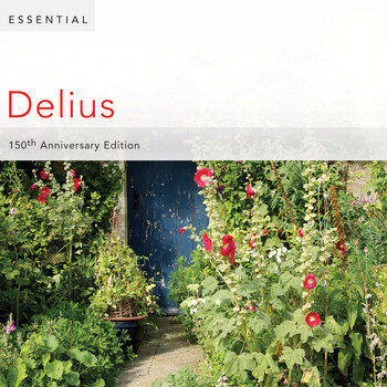Various Artists - Essential Delius: 150th Anniversary