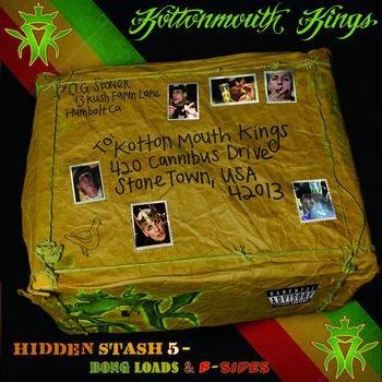 Kottonmouth Kings - Hidden Stash 5 (Bong Loads & B-sides)