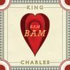 King Charles - Bam Bam
