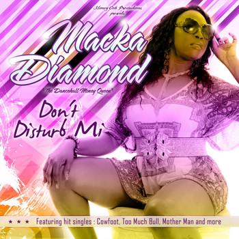 Macka Diamond - Don't Disturb Mi