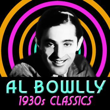 Al Bowlly - 1930s Classics