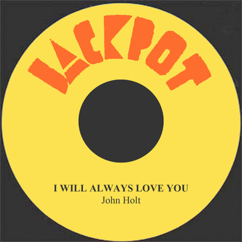 John Holt - I Will Always Love You