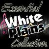 White Plains - Essential White Plains Collection