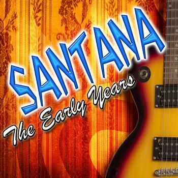 Santana - Santana: The Early Years