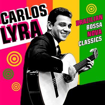 Carlos Lyra - Brazilian Bossa Nova Classics