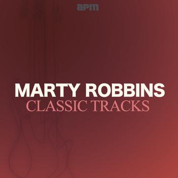 Marty Robbins - Classic Tracks