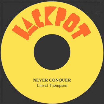 Linval Thompson - Never Conquer
