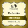 The Martins - Lord Most High