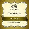 The Martins - Pass Me Not