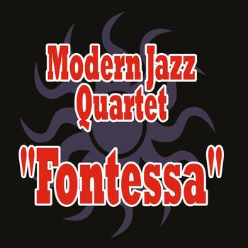 The Modern Jazz Quartet - Fontessa