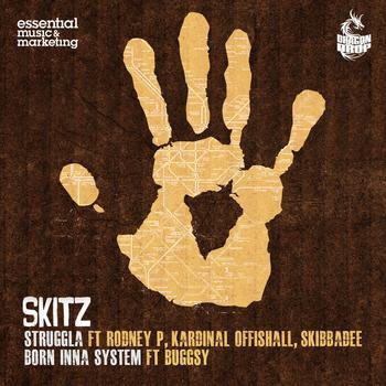 Skitz - Struggla/Born Inna System