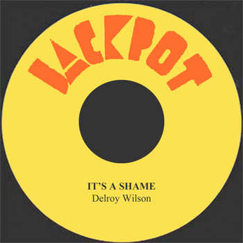 Delroy Wilson - It's A Shame