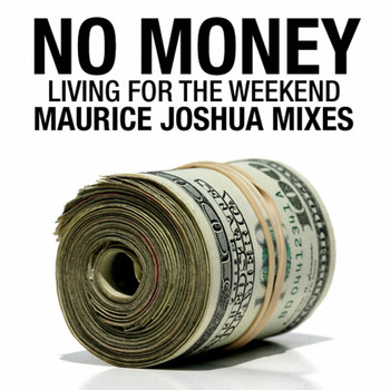 No Money - Living For The Weekend