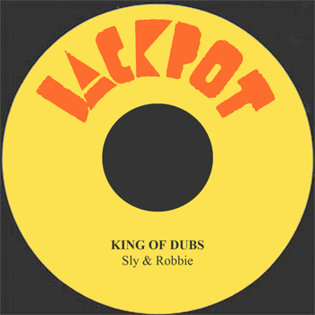 Sly & Robbie - The King Of Dubs
