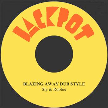 Sly & Robbie - Blazing Away Dub Style