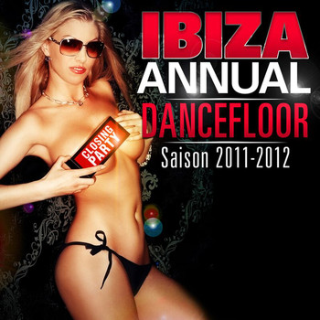 Multi Interprètes - Ibiza Annual Dancefloor Saison 2011 - 2012