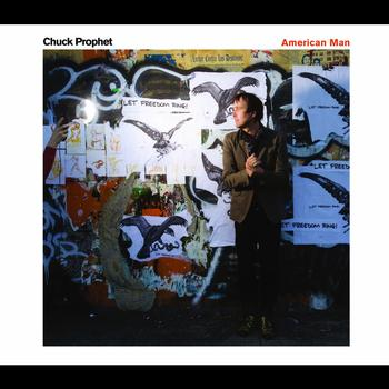 Chuck Prophet - American Man