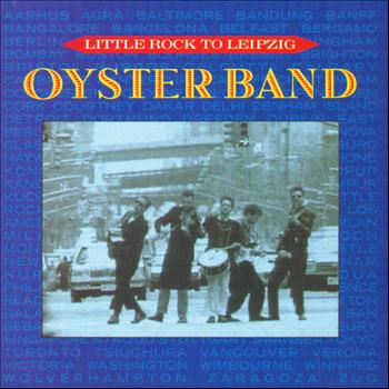 Oysterband - Little Rock to Leipzig