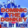The Hit Nation - Dominic The Donkey