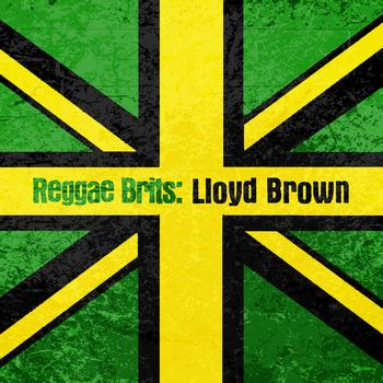 Lloyd Brown - Reggae Brits: Lloyd Brown