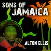 Alton Ellis - Sons Of Jamaica - Alton Ellis