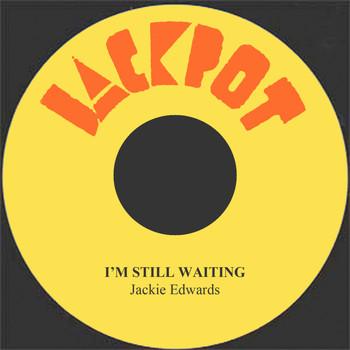 Jackie Edwards - I'm Still Waiting
