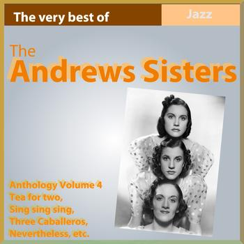 The Andrews Sisters - The Andrews Sisters Anthology, Vol. 4 (The Very Best Of)