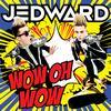 Jedward - WOW OH WOW
