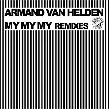 Armand Van Helden - My My My Remixes