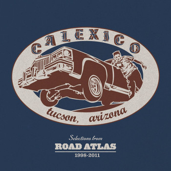 Calexico - Selections From ROAD ATLAS 1998 - 2011