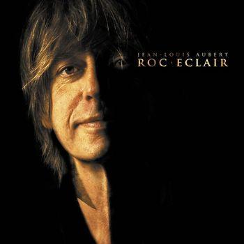 Jean-Louis Aubert - Roc Eclair [Edition Deluxe]