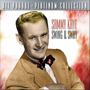 Sammy Kaye - Hit Parade Platinum Collection Sammy Kaye