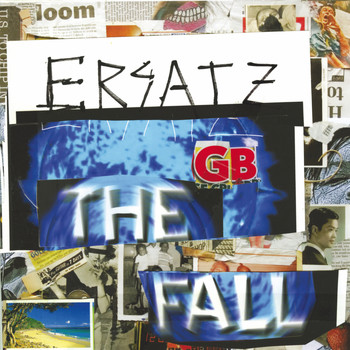 The Fall - Ersatz GB