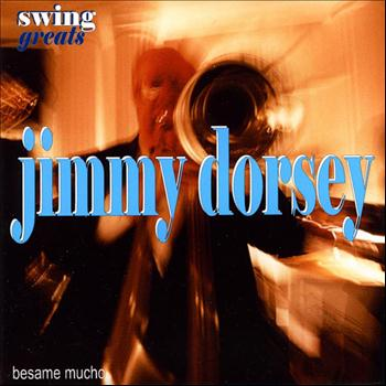 Jimmy Dorsey & His Orchestra - Swing Greats - Jimmy Dorsey & His Orchestra - 'Besame Mucho'