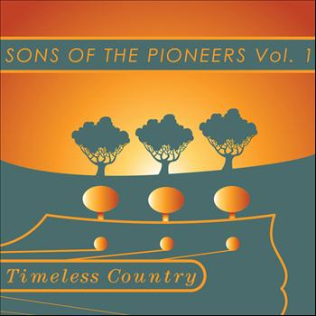 Sons Of The Pioneers - Timeless Country: Sons of the Pioneers Vol 1