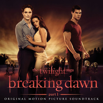 Various Artists - The Twilight Saga: Breaking Dawn - Part 1