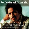 Dr. L. Subramaniam - In Praise Of Ganesh