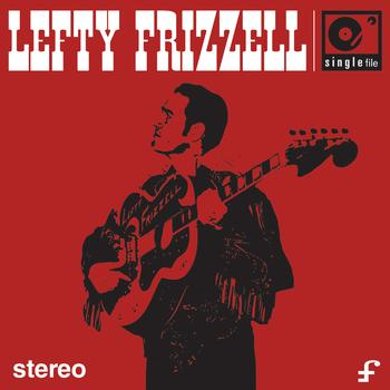 Lefty Frizzell - SINGLE FILE: Lefty Frizzell