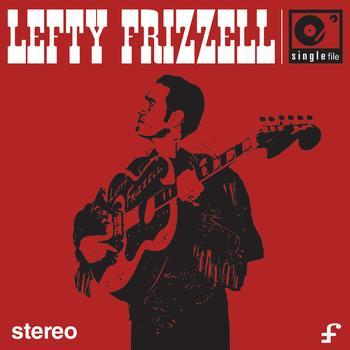 Lefty Frizzell - SINGLE FILE: Lefty Frizzell