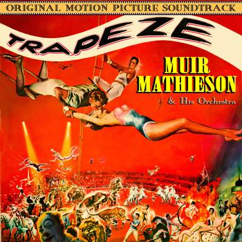 Muir Mathieson & His Orchestra - Trapeze (Original 1956 Motion Picture Soundtrack)