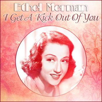 Ethel Merman - Ethel Merman - I Get A Kick Out Of You