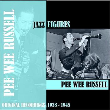 Pee Wee Russell - Jazz Figures / Pee Wee Russell (1938-1945)