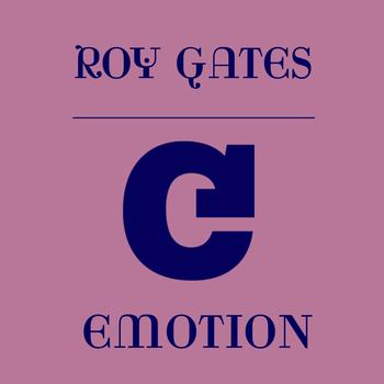 Roy Gates - Emotion
