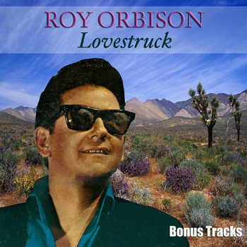 Roy Orbison - Lovestruck Bonus Tracks