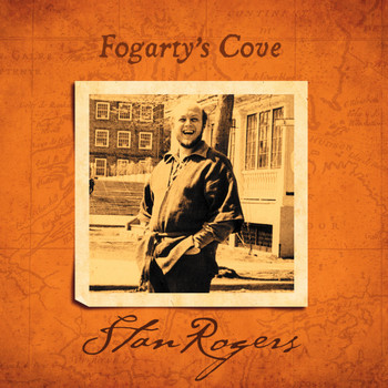 Stan Rogers - Fogarty's Cove (Remastered)
