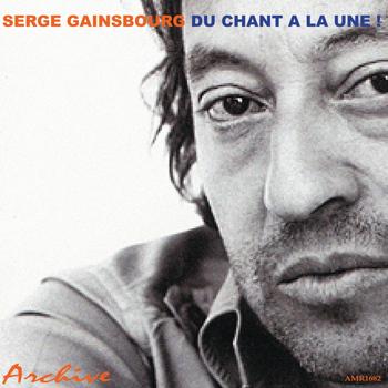 Serge Gainsbourg - Du Chant à la Une!