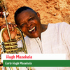 Hugh Masekela - Early Hugh Masekela