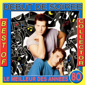 Début De Soirée - Best of Début de Soirée Collector
