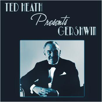 Ted Heath - Ted Heath Presents Gershwin